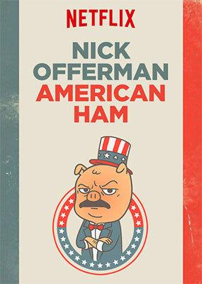 TV Shows: Nick Offerman: American Ham by Nick Offerman