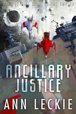 Books: Ancillary Justice by Ann Leckie.