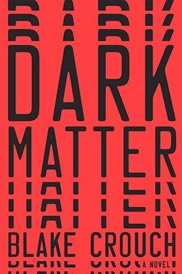 Books: Dark Matter by Blake Crouch.