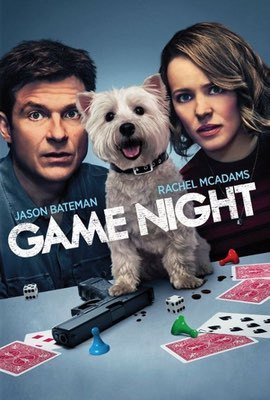 Game Night by John Francis Daley & Jonathan Goldstein