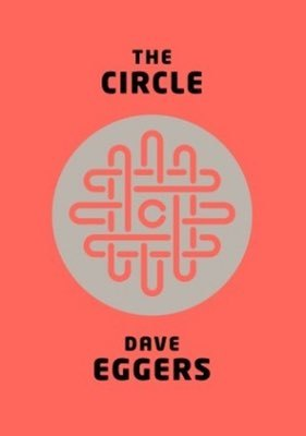 Books: The Circle by Dave Eggers