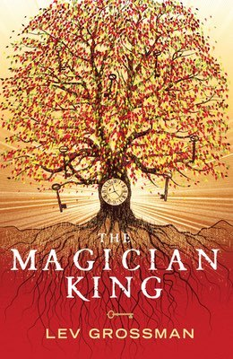 Books: The Magician King by Lev Grossman